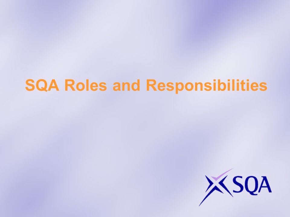 SQA Roles and Responsibilities