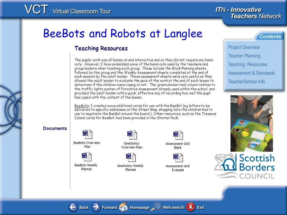 BeeBots and Robots at Langlee Assessment and Standards The Project was planned to develop the childrens skills in ICT.