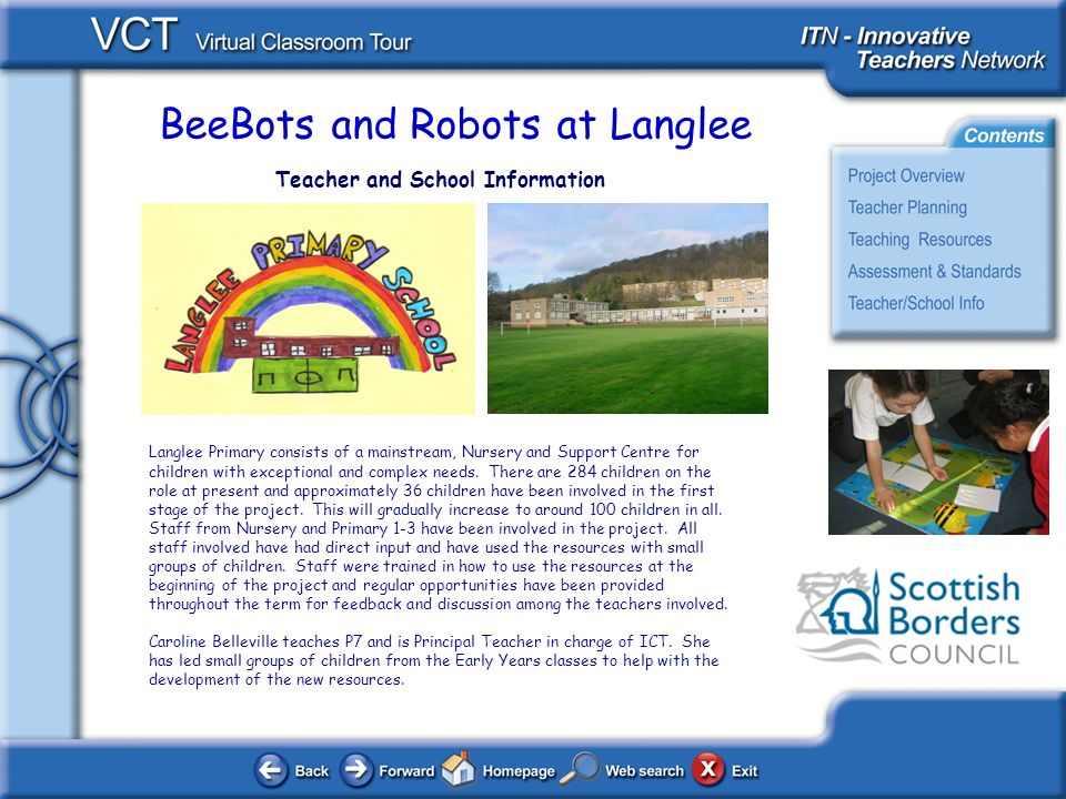 BeeBots and Robots at Langlee Teacher and School Information Langlee Primary consists of a mainstream, Nursery and Support Centre for children with exceptional and complex needs.