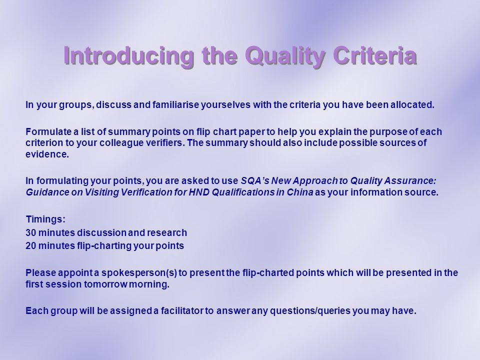 Introducing the Quality Criteria In your groups, discuss and familiarise yourselves with the criteria you have been allocated. Formulate a list of sum