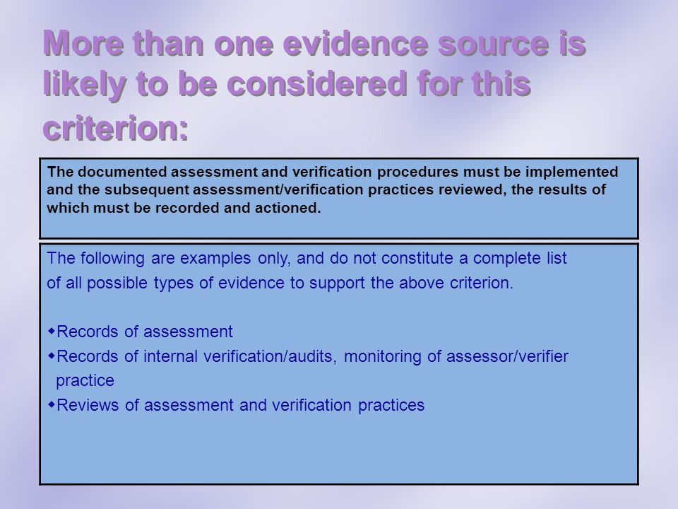 The documented assessment and verification procedures must be implemented and the subsequent assessment/verification practices reviewed, the results o