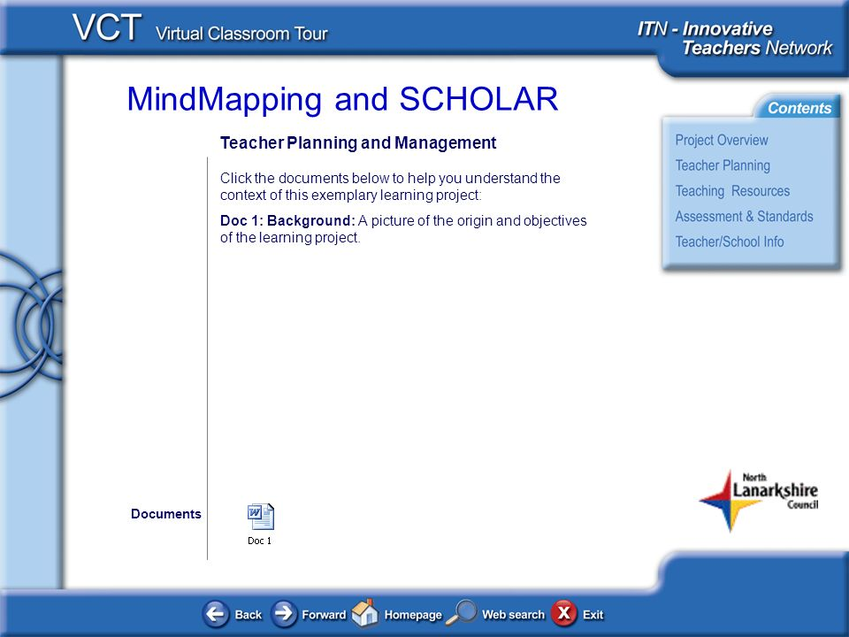 MindMapping and SCHOLAR Teacher Planning and Management Click the documents below to help you understand the context of this exemplary learning project: Doc 1: Background: A picture of the origin and objectives of the learning project.