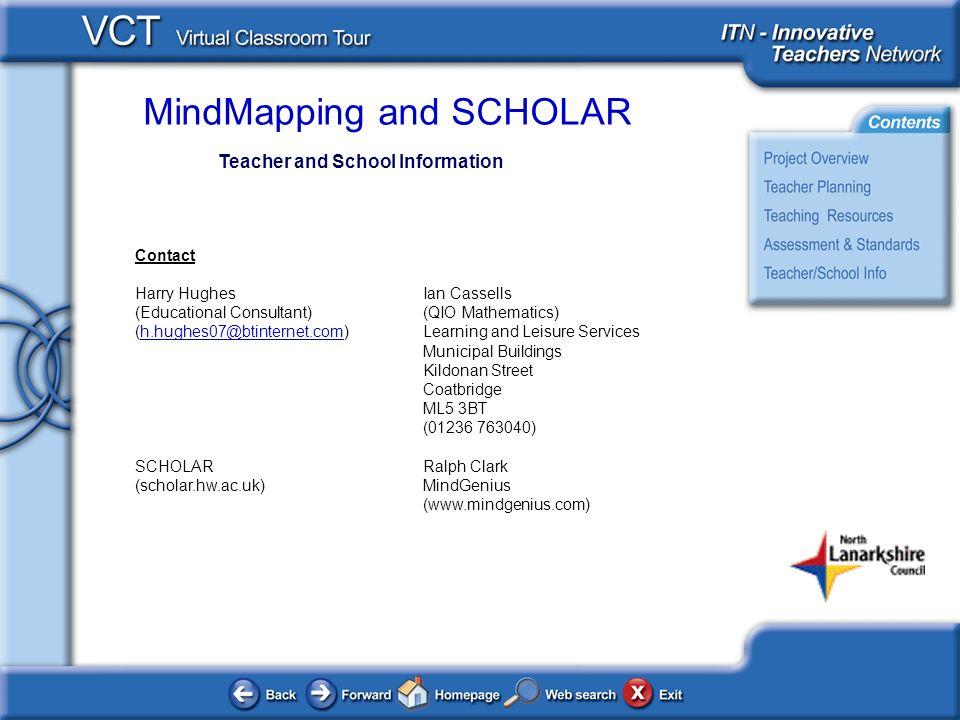 MindMapping and SCHOLAR Teacher and School Information Contact Harry HughesIan Cassells (Educational Consultant)(QIO Mathematics) (h.hughes07@btintern