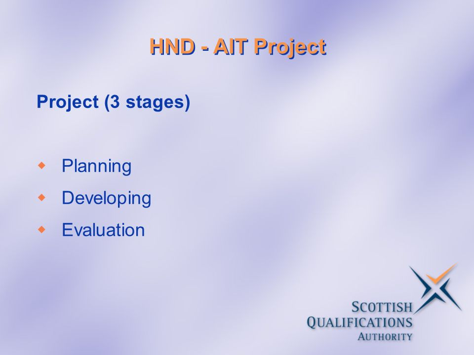 HND - AIT Project Project (3 stages) Planning Developing Evaluation