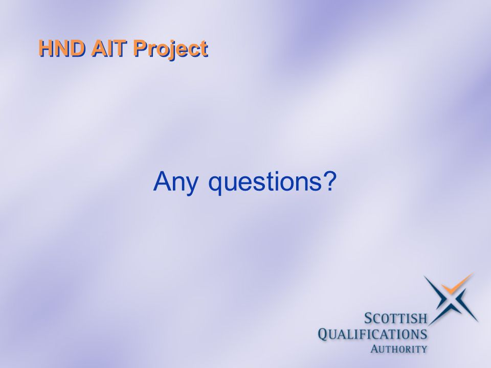 HND AIT Project Any questions?