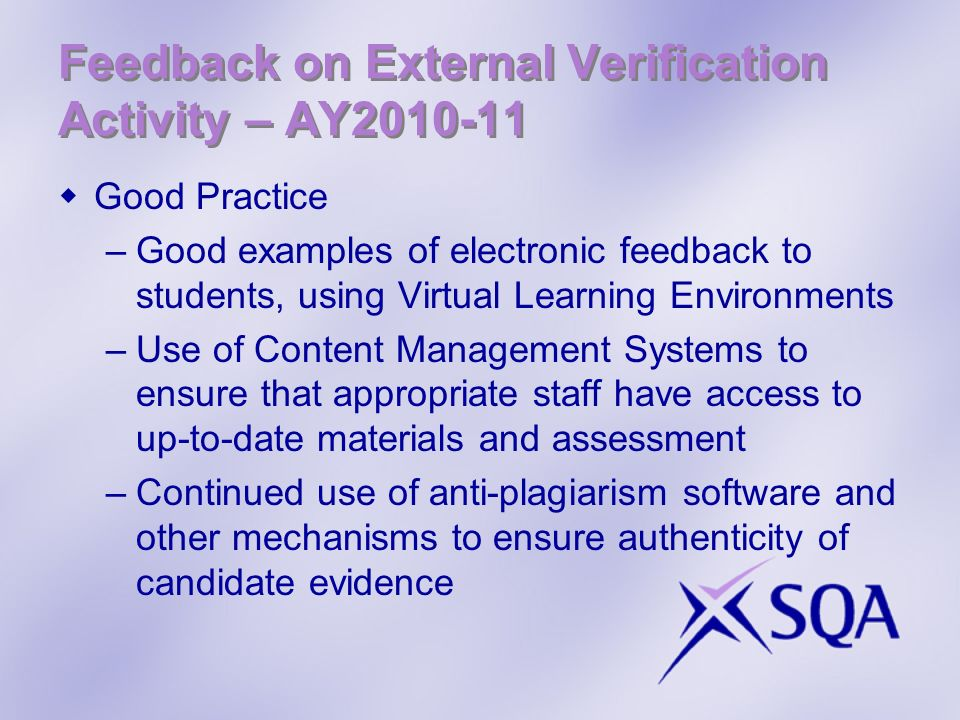 Feedback on External Verification Activity – AY2010-11 Good Practice –Good examples of electronic feedback to students, using Virtual Learning Environ