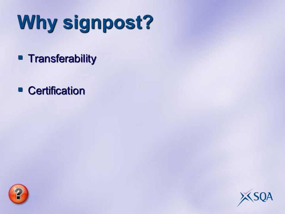Why signpost Transferability Transferability Certification Certification