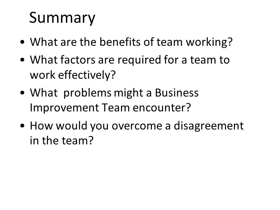 Summary What are the benefits of team working.