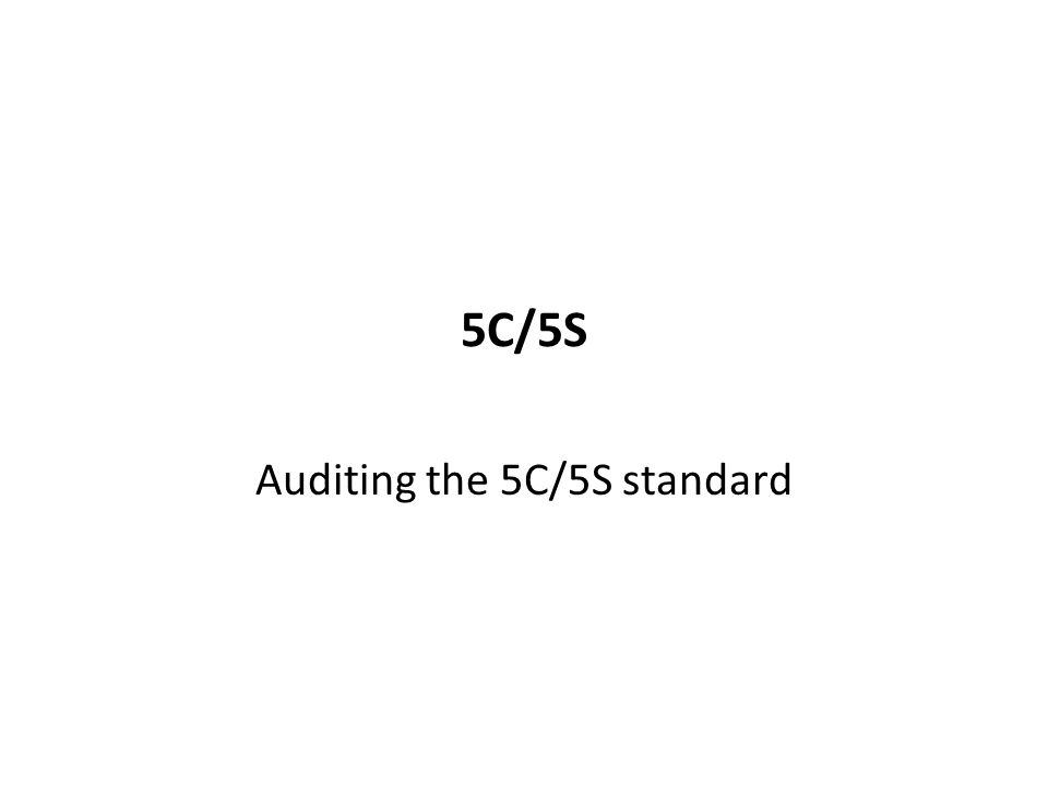 5C/5S Auditing the 5C/5S standard 44
