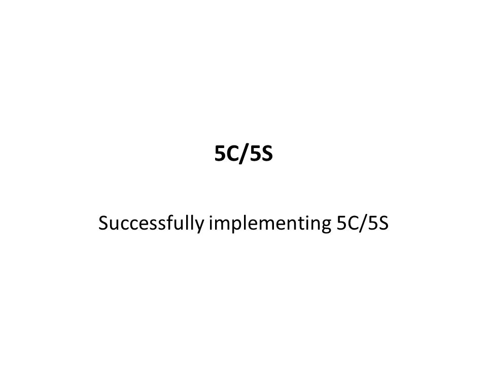 5C/5S Successfully implementing 5C/5S 52
