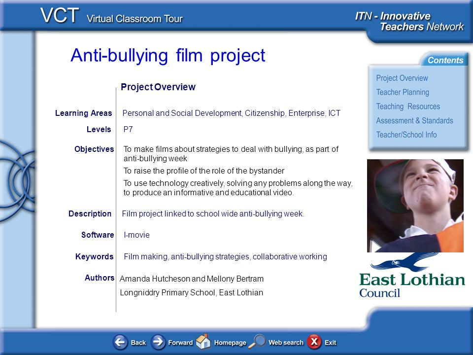 Anti-bullying film project Authors To make films about strategies to deal with bullying, as part of anti-bullying week To raise the profile of the role of the bystander To use technology creatively, solving any problems along the way, to produce an informative and educational video.