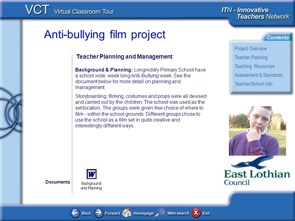 Anti-bullying film project Teacher Planning and Management Background & Planning: Longniddry Primary School have a school wide, week long Anti-Bullying week.