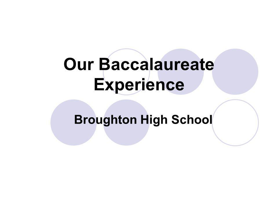 Our Baccalaureate Experience Broughton High School