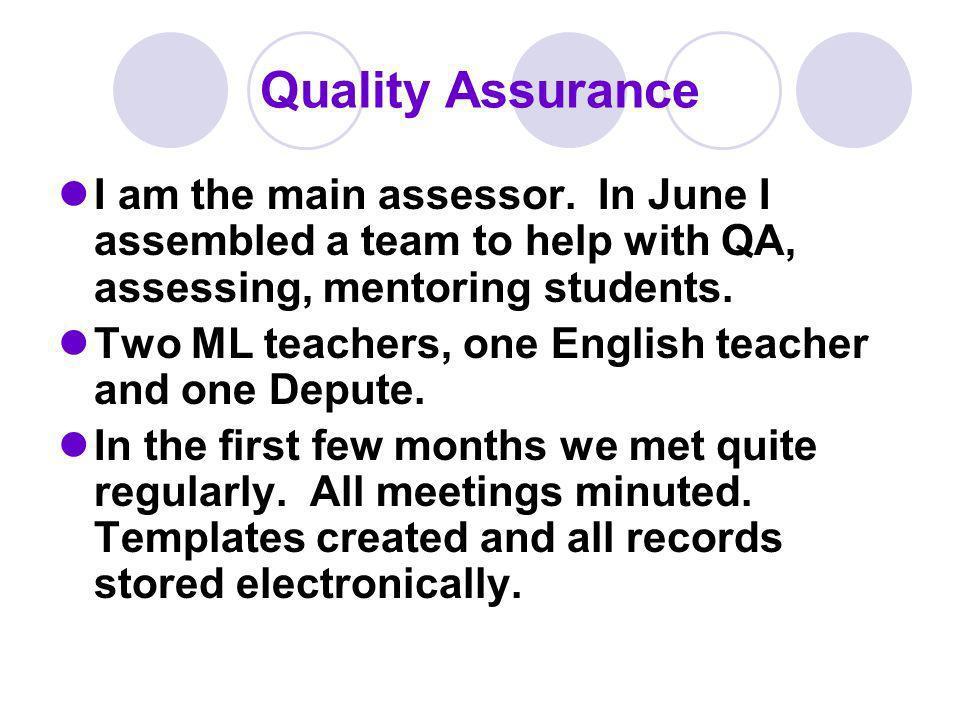 Quality Assurance I am the main assessor.