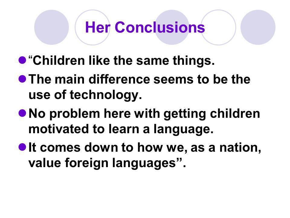 Her Conclusions Children like the same things.