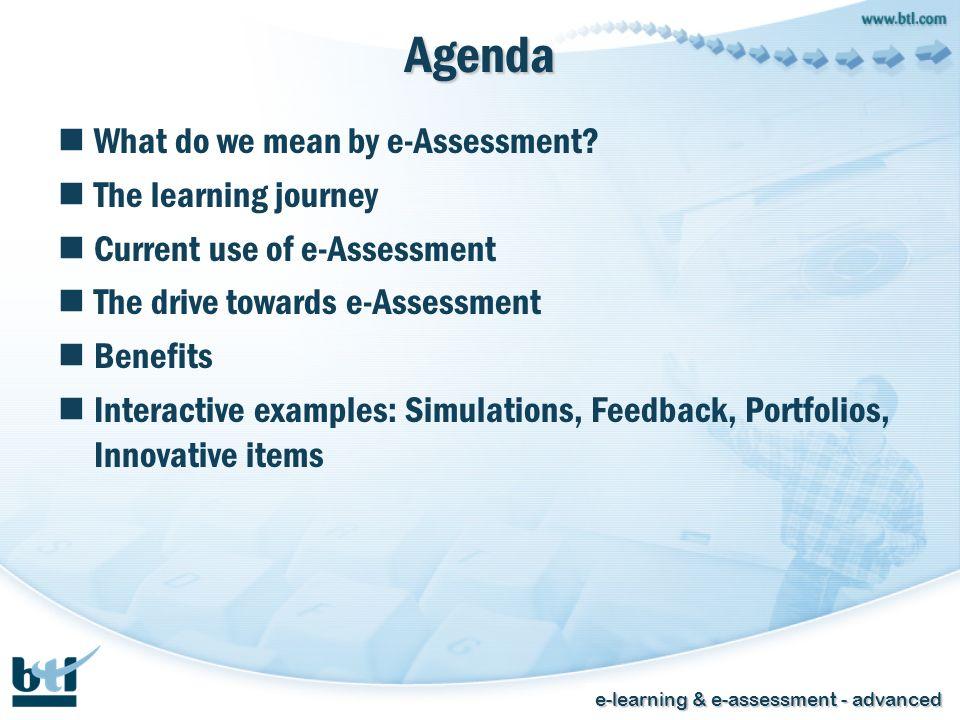 e-learning & e-assessment - advanced Agenda What do we mean by e-Assessment.