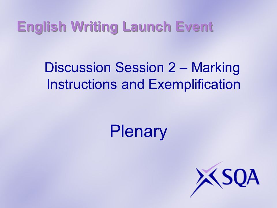English Writing Launch Event Discussion Session 2 – Marking Instructions and Exemplification Plenary