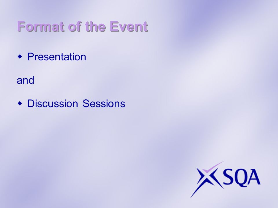 Format of the Event Presentation and Discussion Sessions