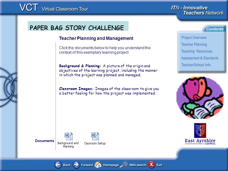 PAPER BAG STORY CHALLENGE Teaching Resources Click the documents below to view the teaching resources used in the teaching of this learning project: Student Project Overview: P1 STORY CHALLENGE Example of Graphics used: GRAPHICS Example of slideshow: BARNEYS BIRTHDAY Example of Badges: STORY BADGES (optional activity) Example of Certificate: CERTIFICATE Documents