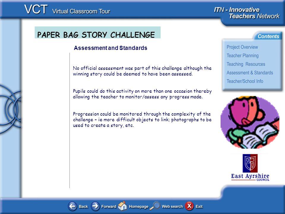 PAPER BAG STORY CHALLENGE Created by: LINDA J PATERSON ENTERPRISE IN EDUCATION DEVELOPMENT OFFICER DtS BASE HILLHEAD PRIMARY 2 KILMAURS ROAD KILMARNOCK KA3 1QJ