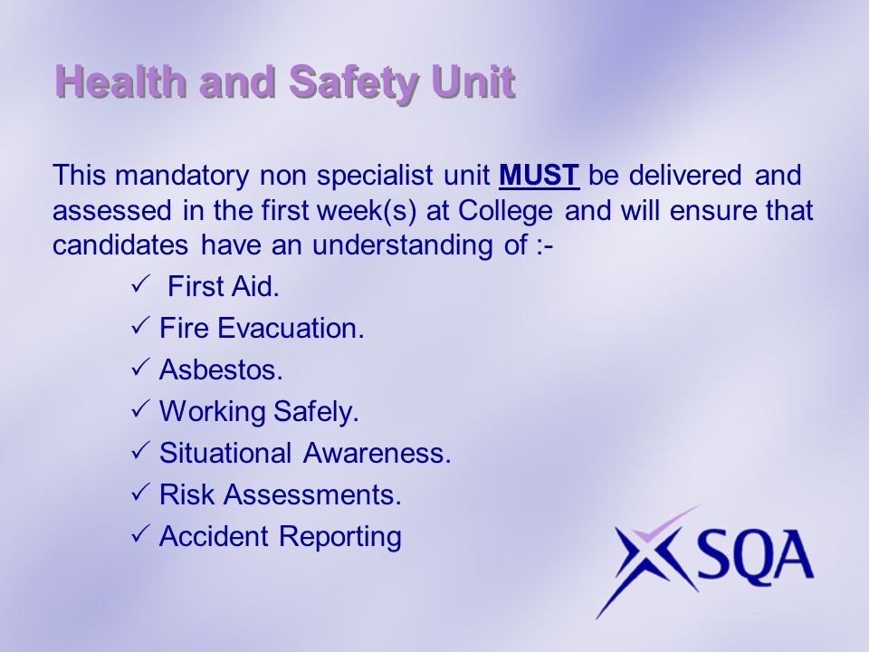 Health and Safety Unit This mandatory non specialist unit MUST be delivered and assessed in the first week(s) at College and will ensure that candidates have an understanding of :- First Aid.
