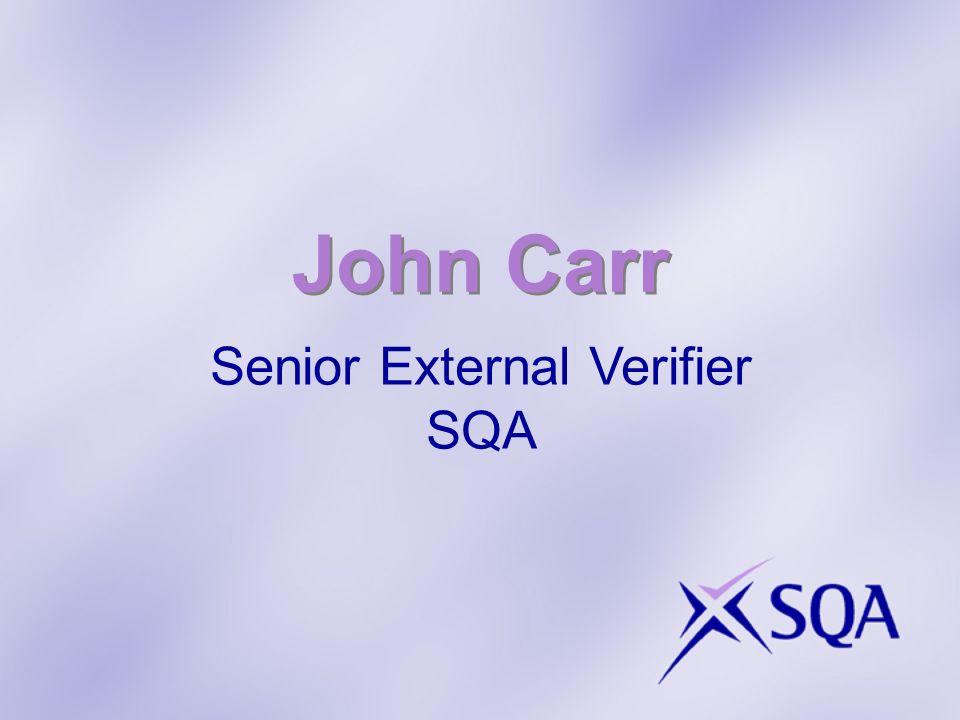 John Carr Senior External Verifier SQA