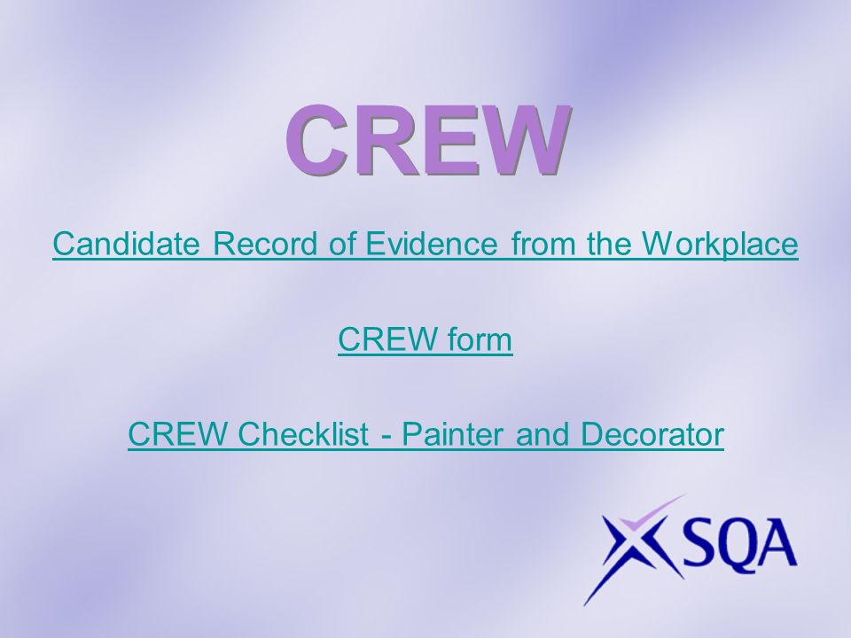CREW Candidate Record of Evidence from the Workplace CREW form CREW Checklist - Painter and Decorator