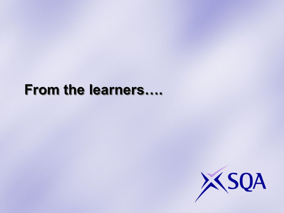 From the learners….