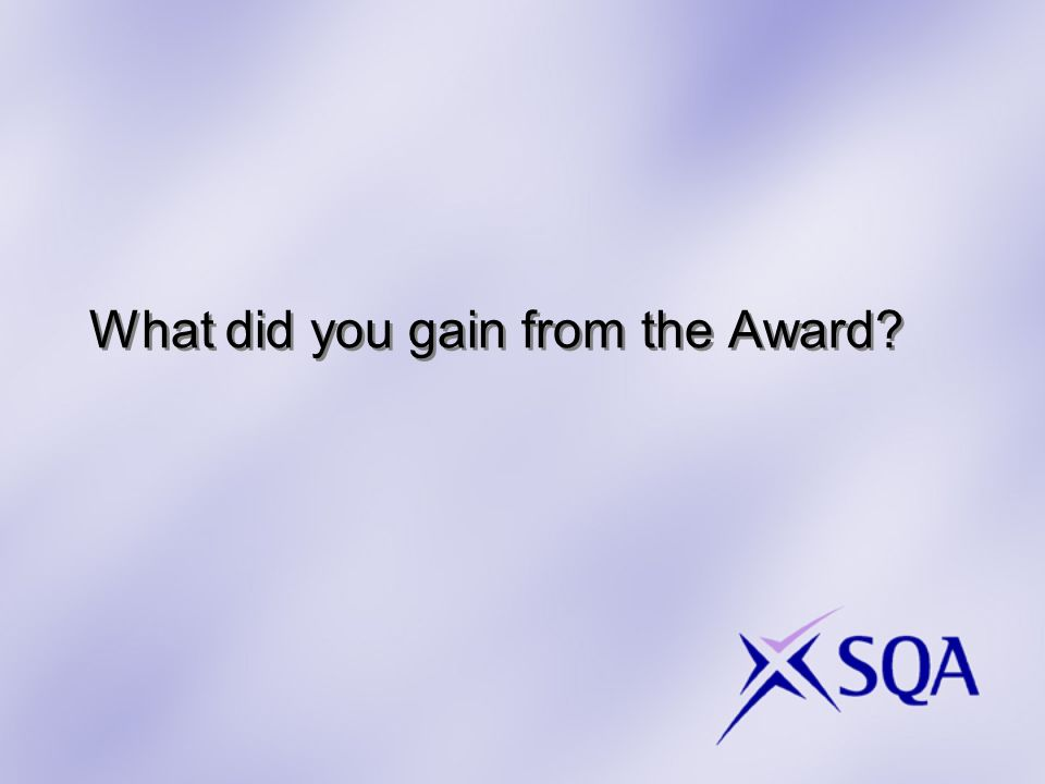 What did you gain from the Award