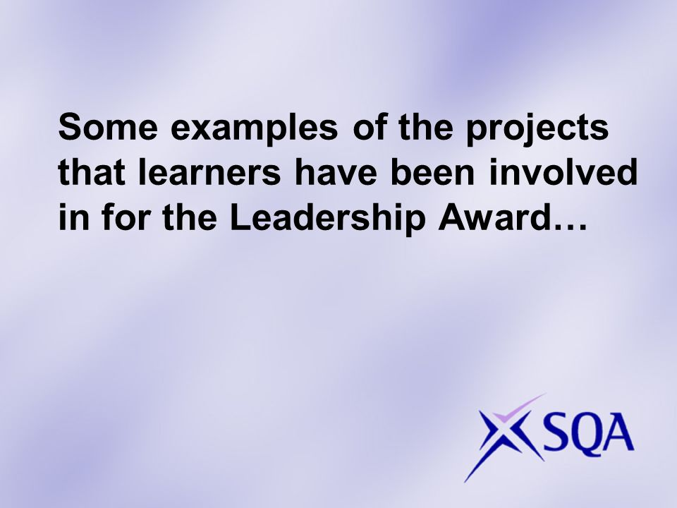 Some examples of the projects that learners have been involved in for the Leadership Award…