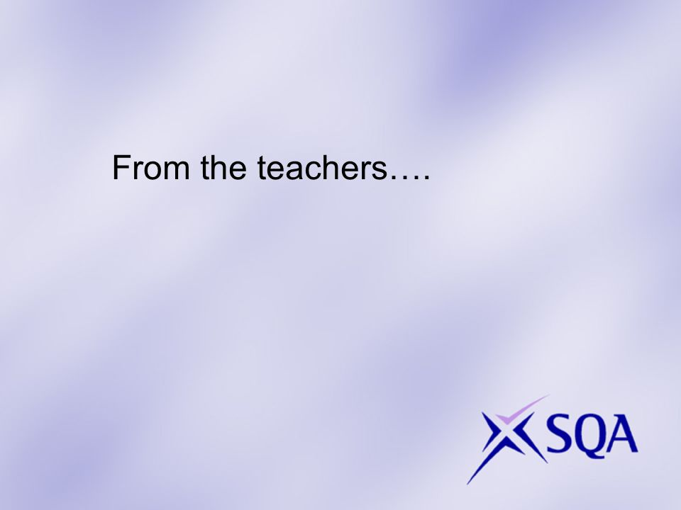 From the teachers….