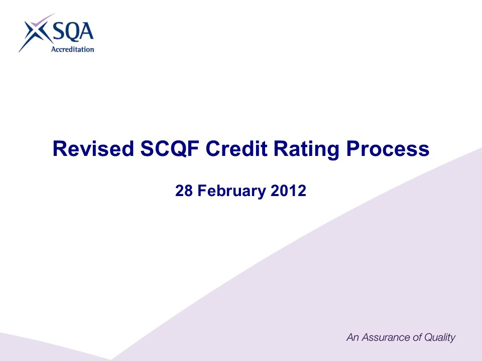 Revised SCQF Credit Rating Process 28 February 2012