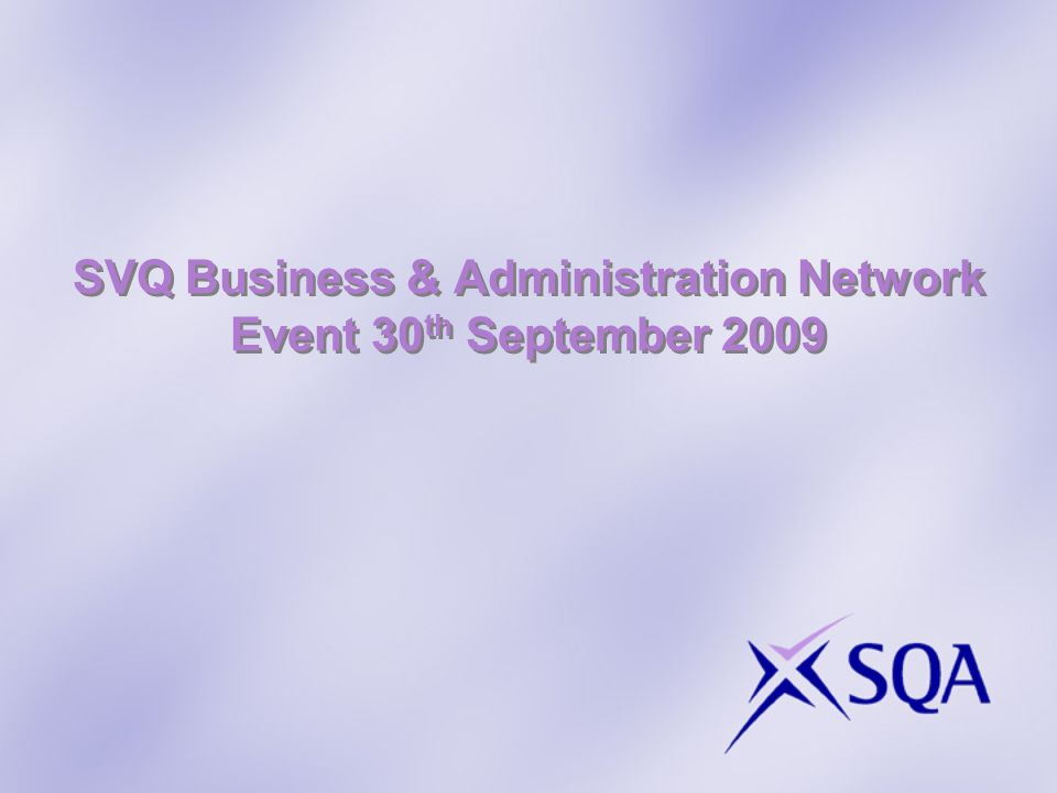 SVQ Business & Administration Network Event 30 th September 2009