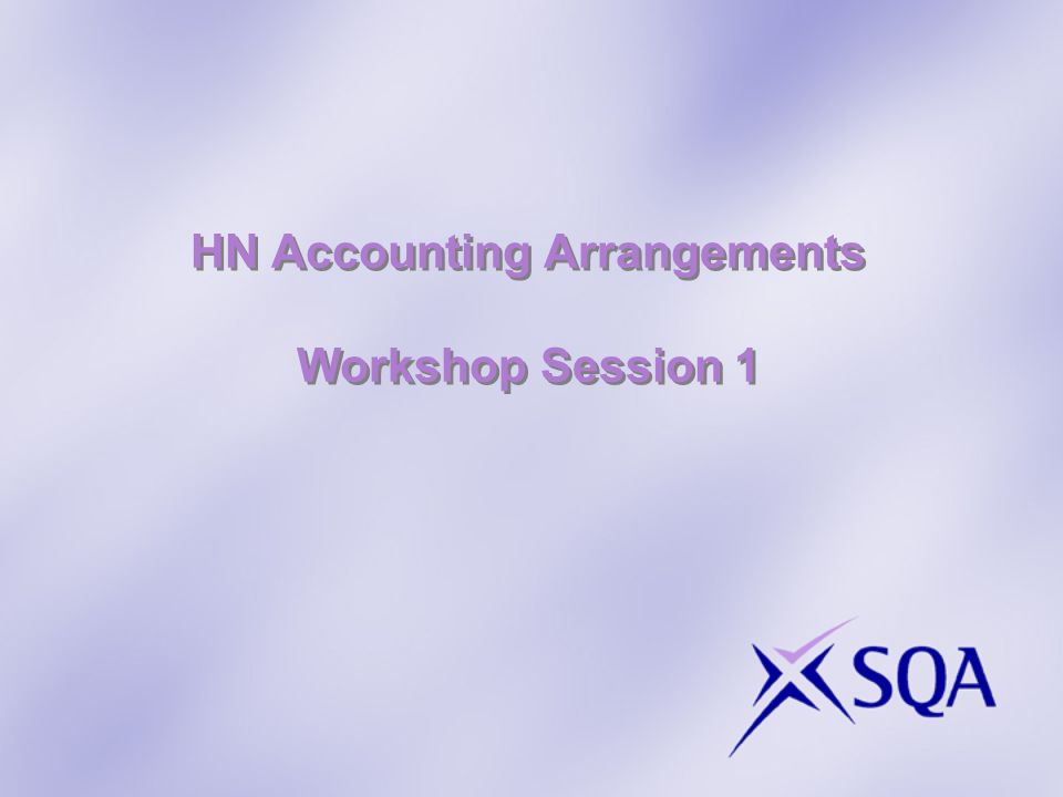 HN Accounting Arrangements Workshop Session 1