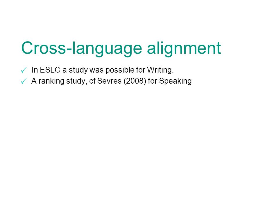 Cross-language alignment In ESLC a study was possible for Writing.
