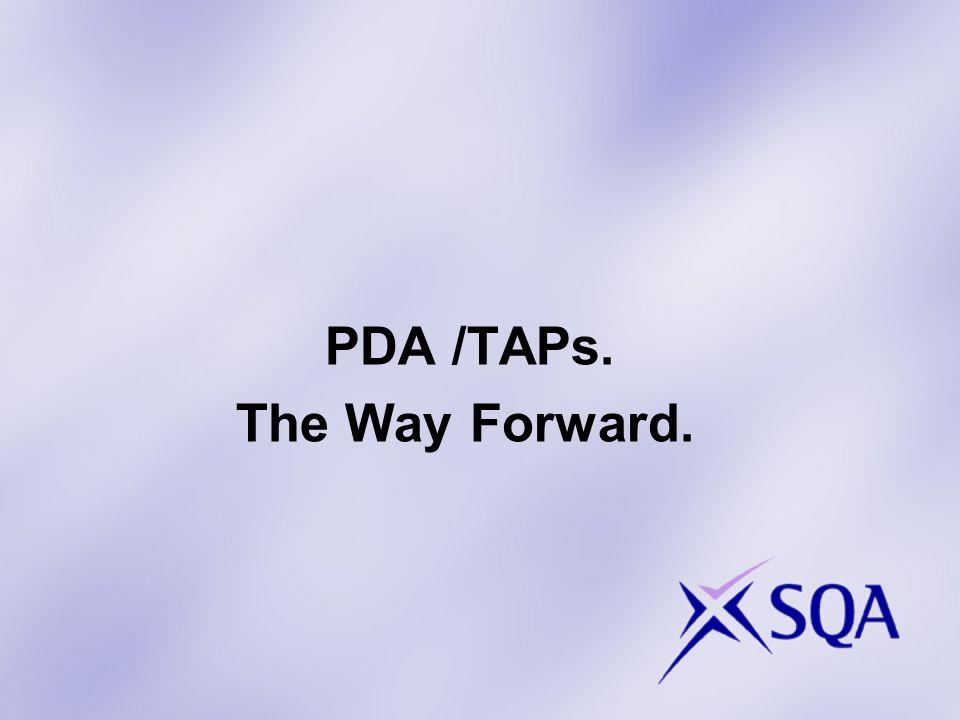 PDA /TAPs. The Way Forward.