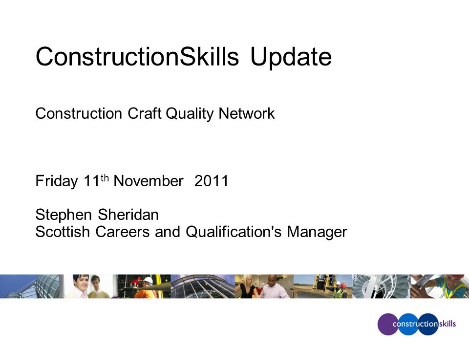Skills Development Scotland – Funded MAs 2010-20112009-2010 MA FrameworkVQ TitleGrand Total SVQ level 3Carpentry & Joinery635731 Painting & Decorating227239 Bricklaying122112 Plant Maintenance7455 Roof Slating & Tiling6888 Floor Covering Occupations530 Plastering3949 Stonemasonry4344 Wall & Floor Tiling1413 Controlling Lifts Operations80 Woodmachining74 Accessing Operations & Rigging20 12921335