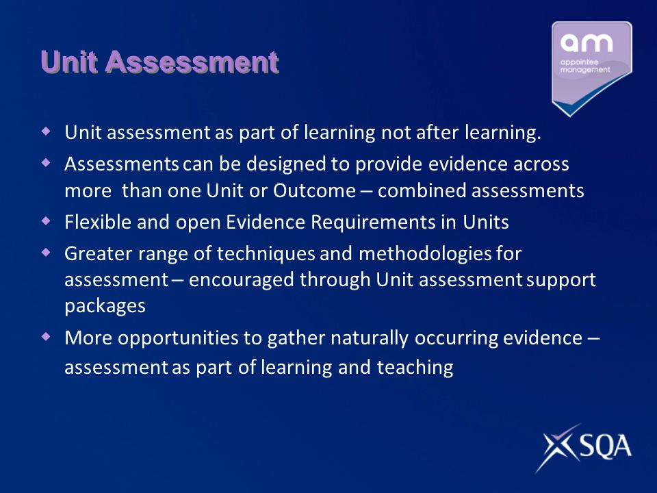 Unit Assessment Unit assessment as part of learning not after learning.