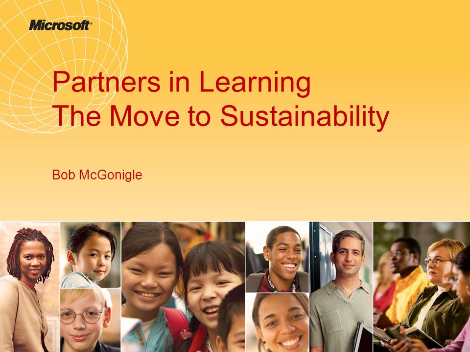 Partners in Learning The Move to Sustainability Bob McGonigle