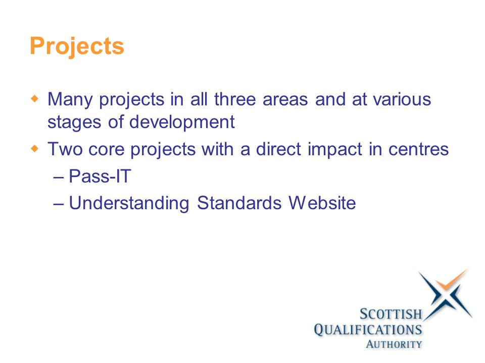 Projects Many projects in all three areas and at various stages of development Two core projects with a direct impact in centres –Pass-IT –Understandi