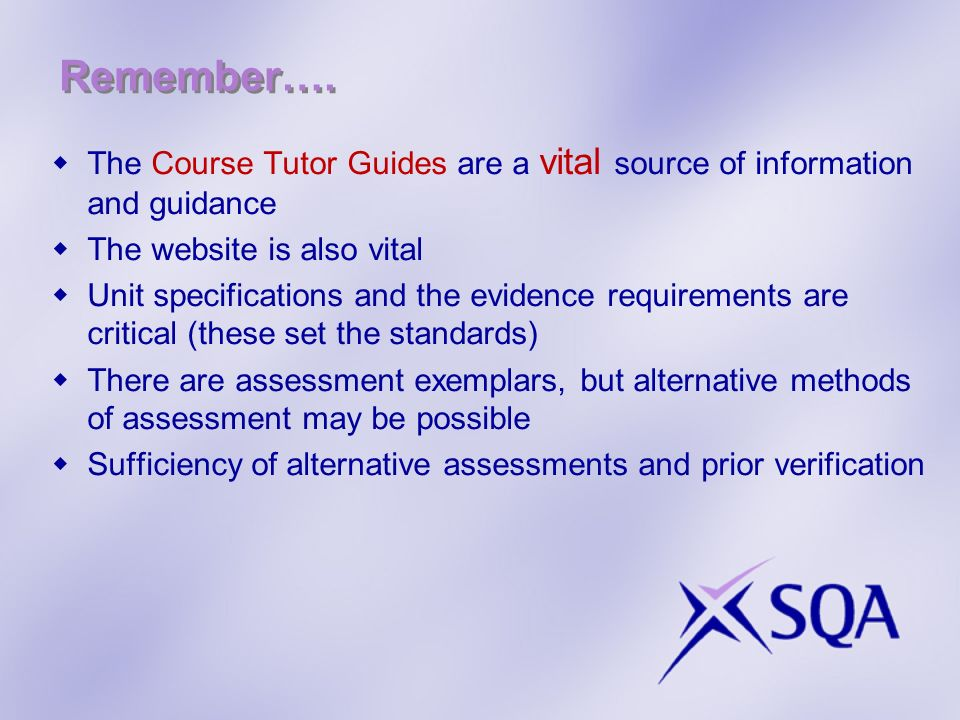 Remember…. The Course Tutor Guides are a vital source of information and guidance The website is also vital Unit specifications and the evidence requi