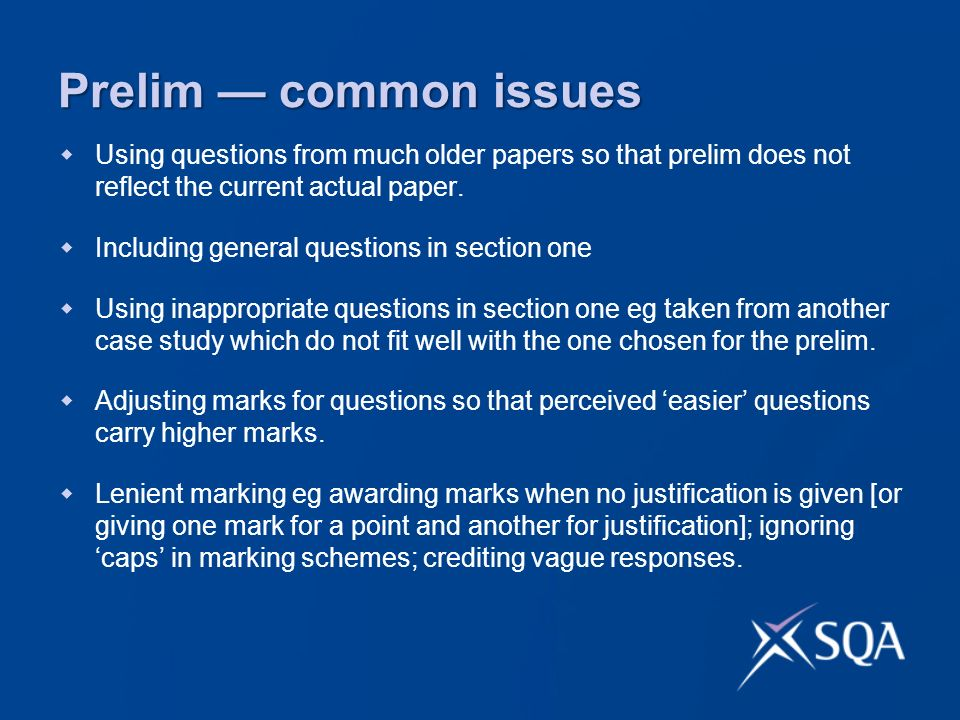 Prelim common issues Using questions from much older papers so that prelim does not reflect the current actual paper.