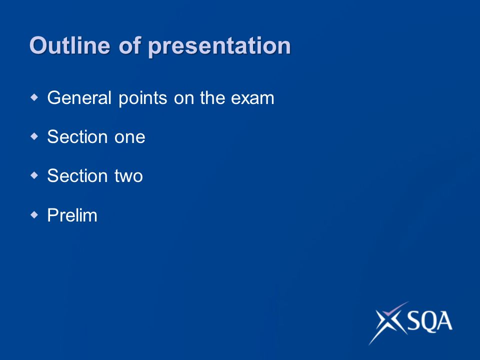 Outline of presentation General points on the exam Section one Section two Prelim