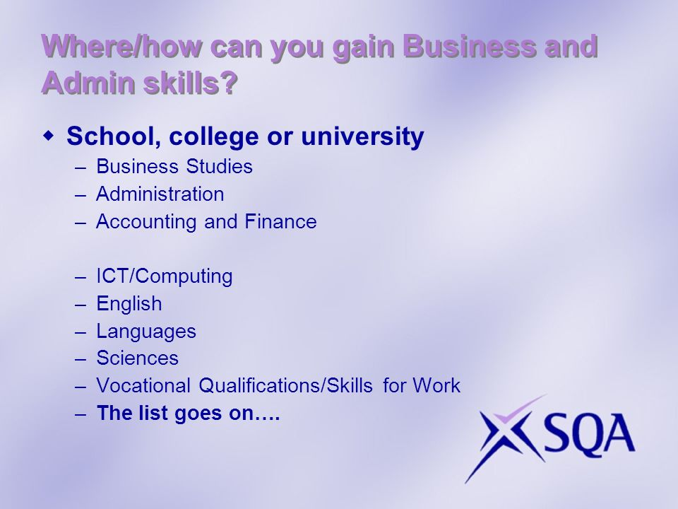 Where/how can you gain Business and Admin skills.