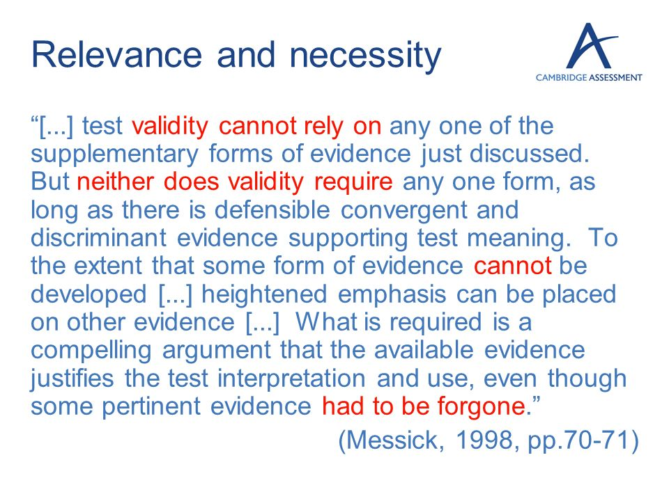 Relevance and necessity [...] test validity cannot rely on any one of the supplementary forms of evidence just discussed. But neither does validity re