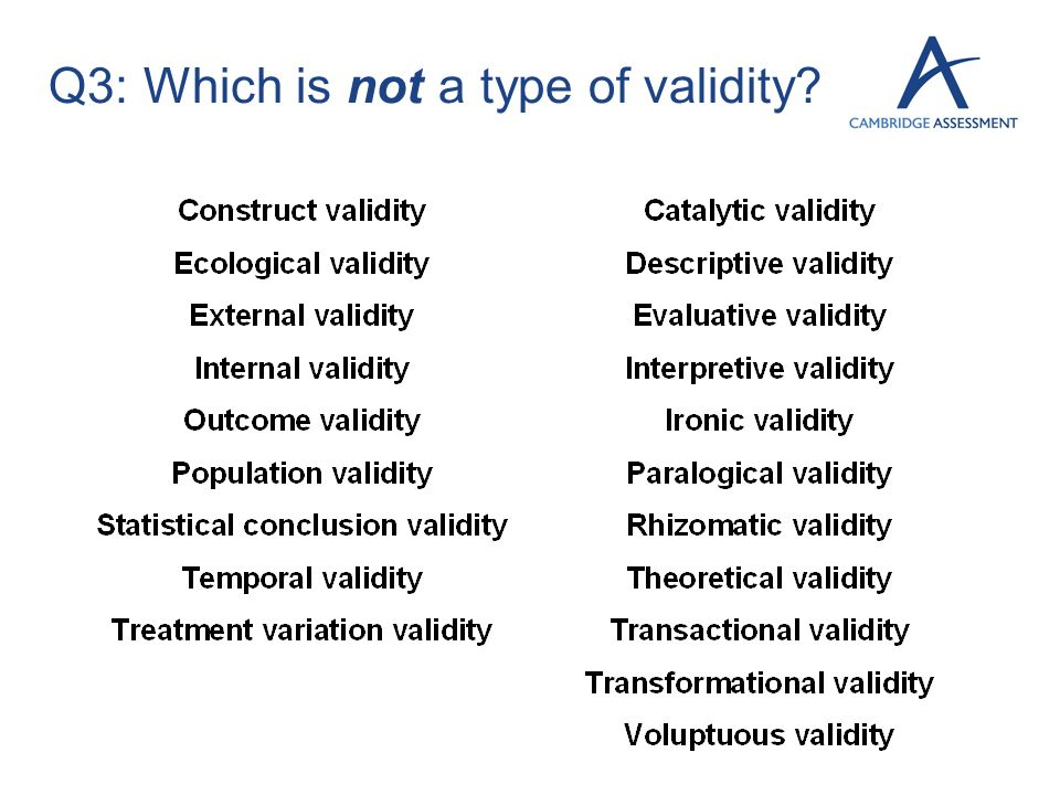 Q3: Which is not a type of validity?