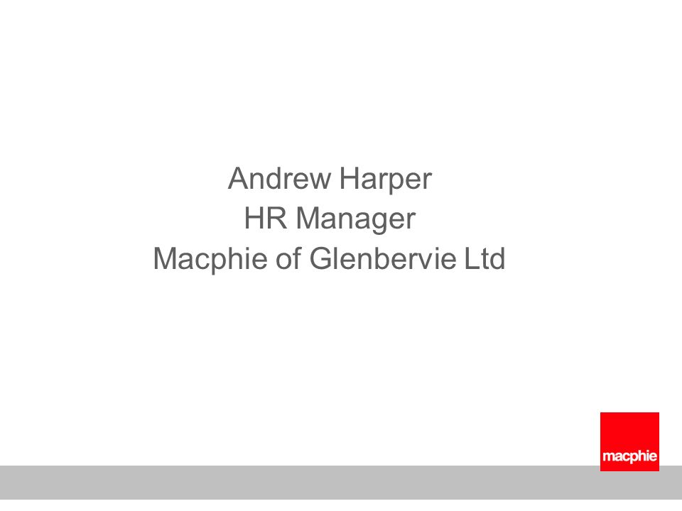 Andrew Harper HR Manager Macphie of Glenbervie Ltd
