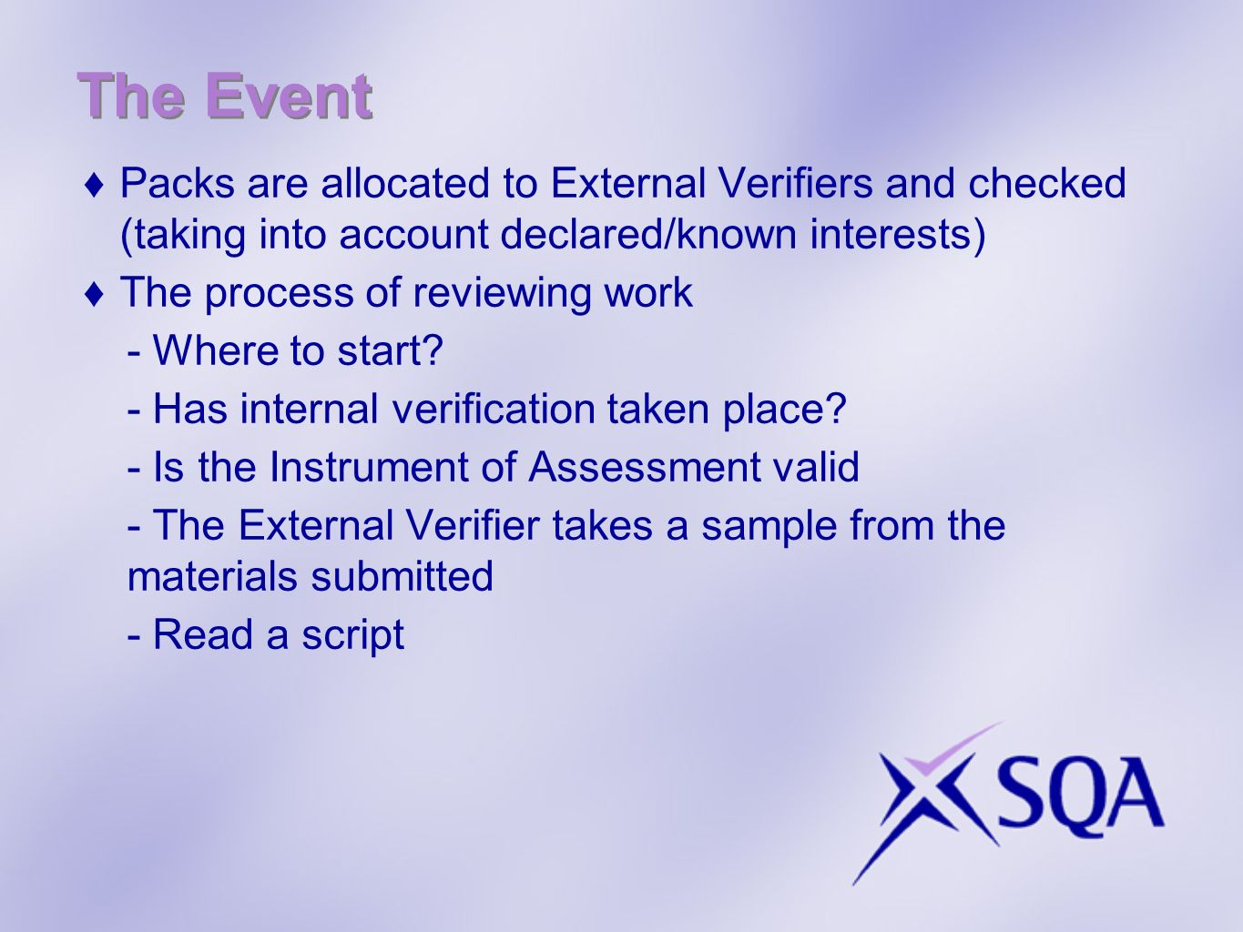 The Event Packs are allocated to External Verifiers and checked (taking into account declared/known interests) The process of reviewing work - Where t