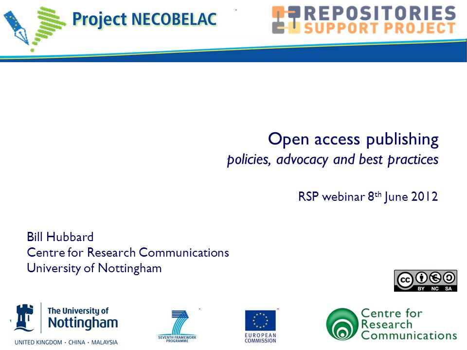 Open access publishing policies, advocacy and best practices RSP webinar 8 th June 2012 Bill Hubbard Centre for Research Communications University of