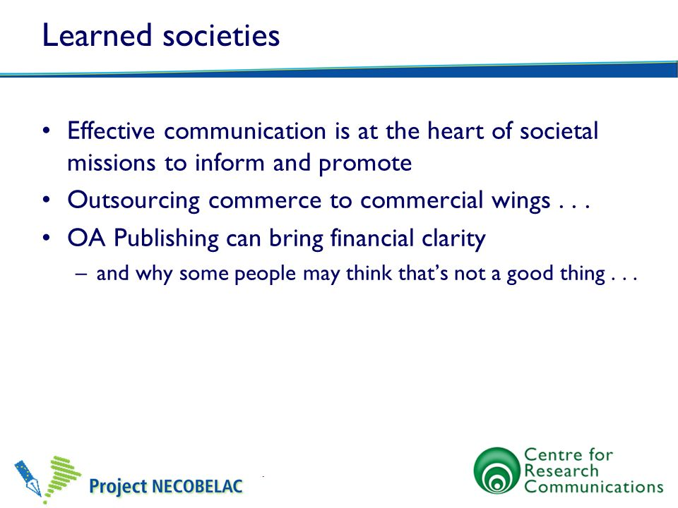 Learned societies Effective communication is at the heart of societal missions to inform and promote Outsourcing commerce to commercial wings... OA Pu